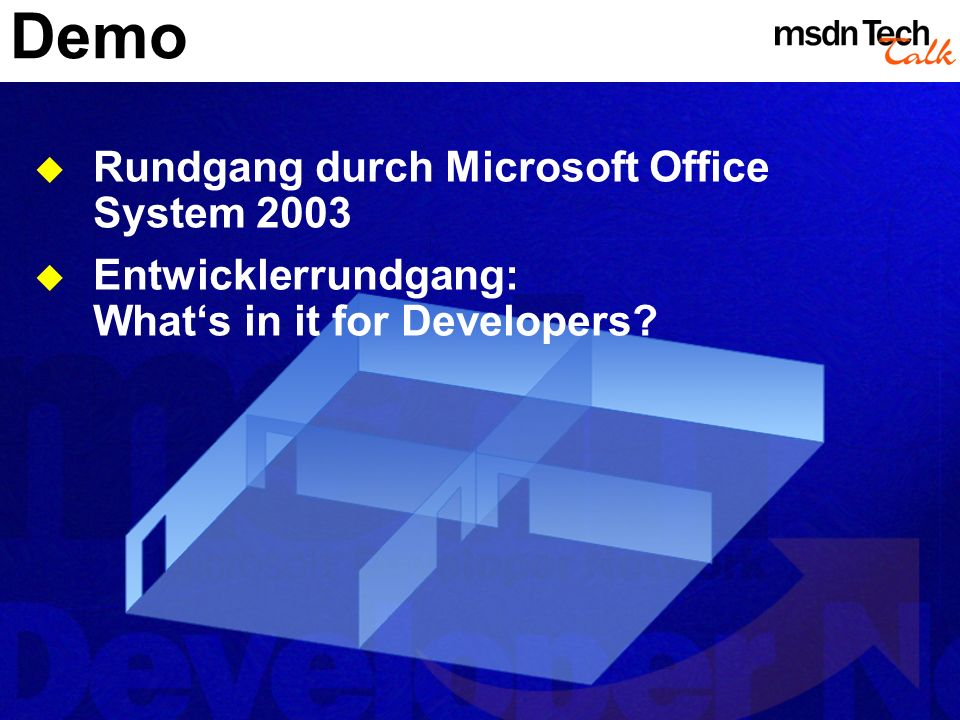 Demo Rundgang durch Microsoft Office System 2003 Entwicklerrundgang: Whats in it for Developers