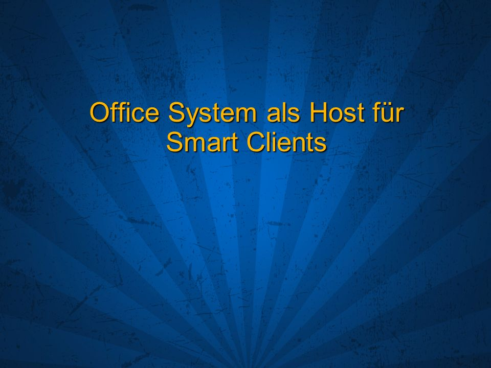 Office System als Host für Smart Clients