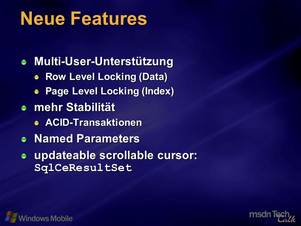 51 Neue Features Multi-User-Unterstützung Row Level Locking (Data) Page Level Locking (Index) mehr Stabilität ACID-Transaktionen Named Parameters updateable scrollable cursor: SqlCeResultSet