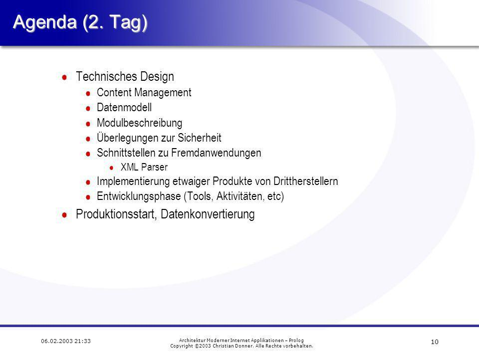 :33 Architektur Moderner Internet Applikationen – Prolog Copyright ©2003 Christian Donner.