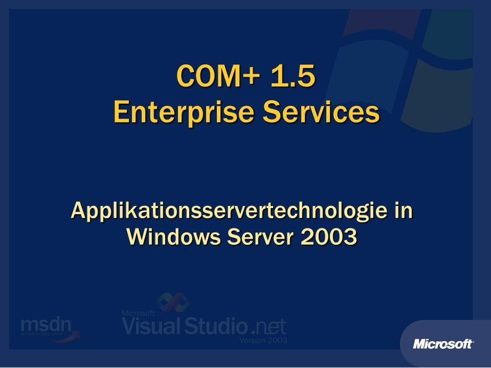 COM+ 1.5 Enterprise Services Applikationsservertechnologie in Windows Server 2003