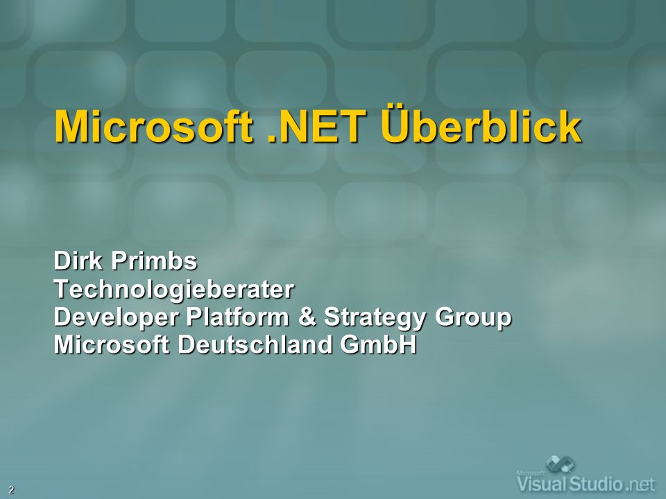2 Microsoft.NET Überblick Dirk Primbs Technologieberater Developer Platform & Strategy Group Microsoft Deutschland GmbH