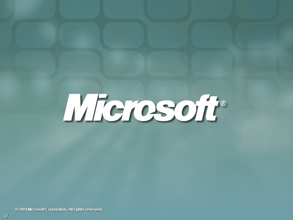 32 © 2001 Microsoft Corporation. All rights reserved.