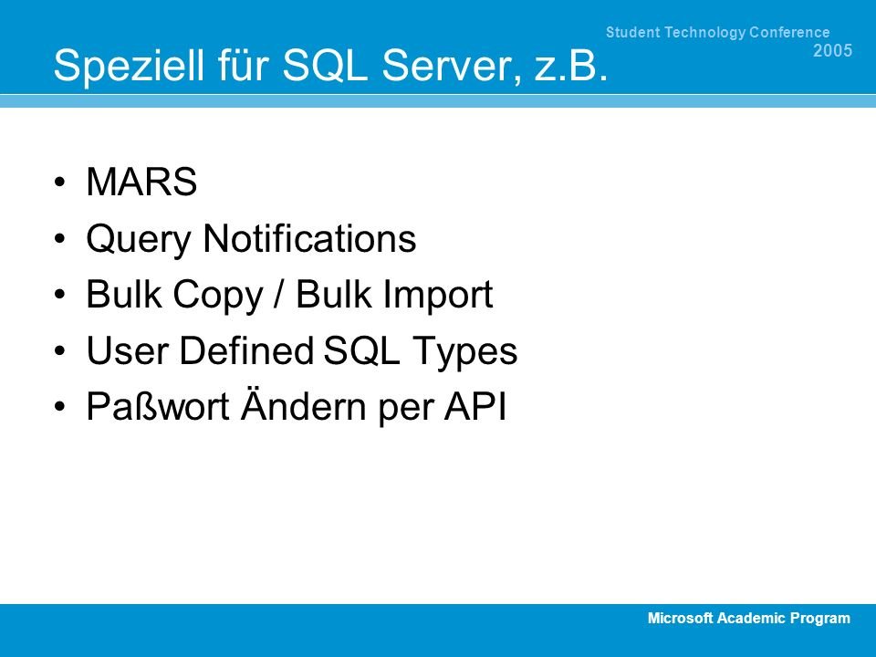 Microsoft Academic Program Student Technology Conference 2005 Speziell für SQL Server, z.B.