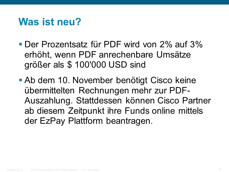 © 2007 Cisco Systems, Inc. All rights reserved.Cisco ConfidentialPresentation_ID 2 Was ist neu.