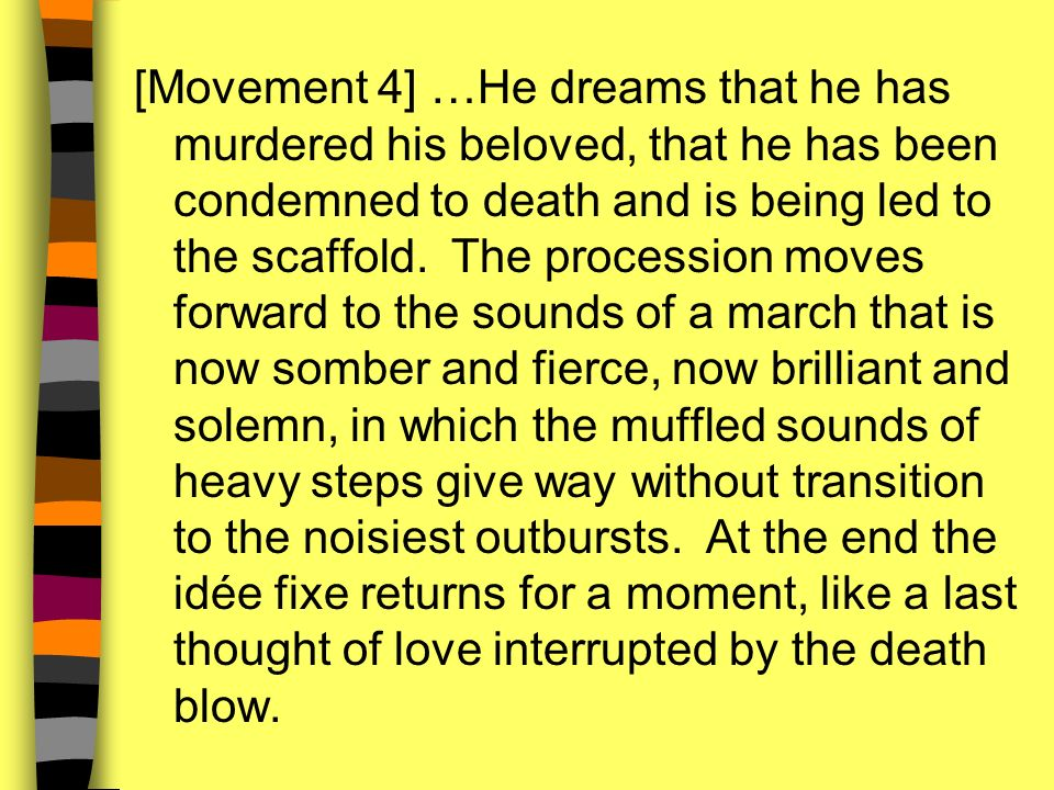 [Movement 4] …He dreams that he has murdered his beloved, that he has been condemned to death and is being led to the scaffold.