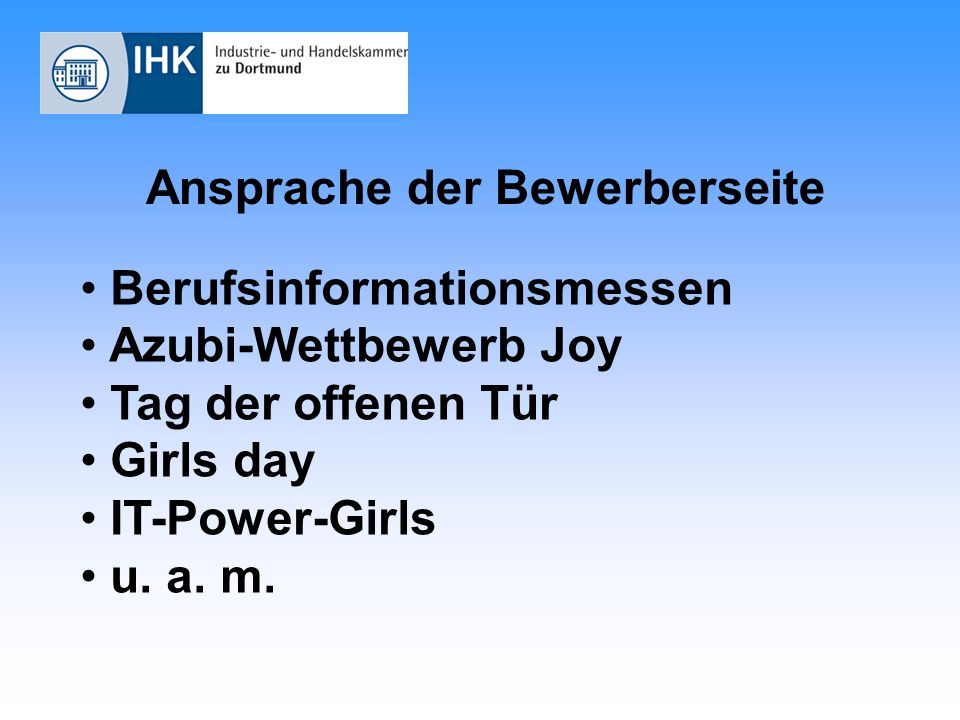 Ansprache der Bewerberseite Berufsinformationsmessen Azubi-Wettbewerb Joy Tag der offenen Tür Girls day IT-Power-Girls u.