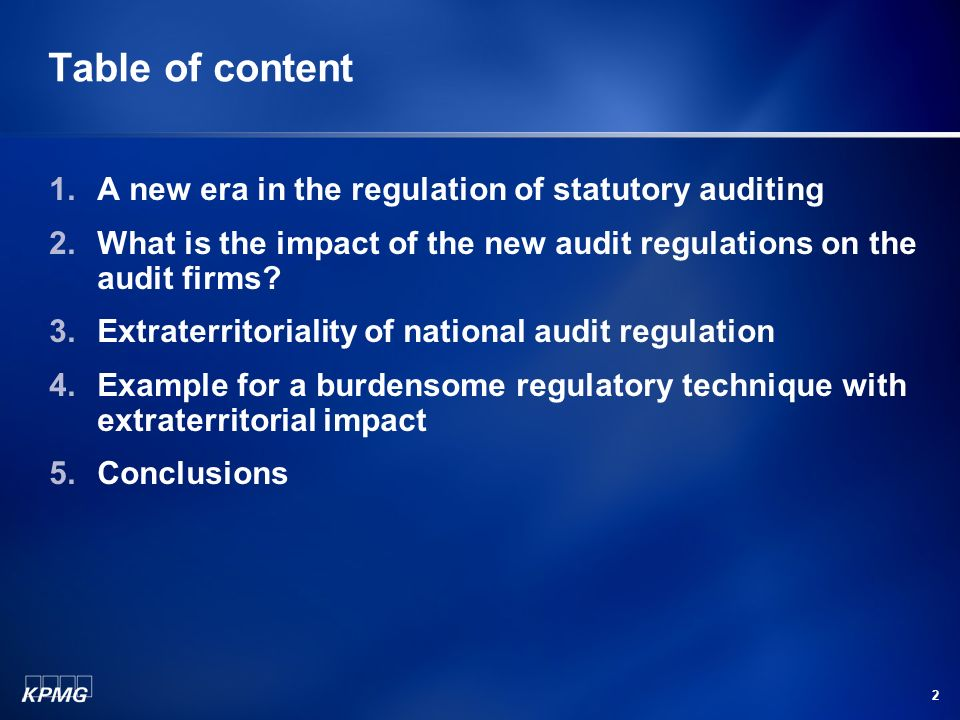 2 Table of content 1.A new era in the regulation of statutory auditing 2.What is the impact of the new audit regulations on the audit firms.