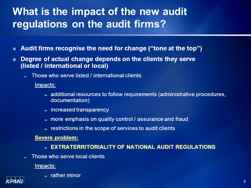 5 What is the impact of the new audit regulations on the audit firms.
