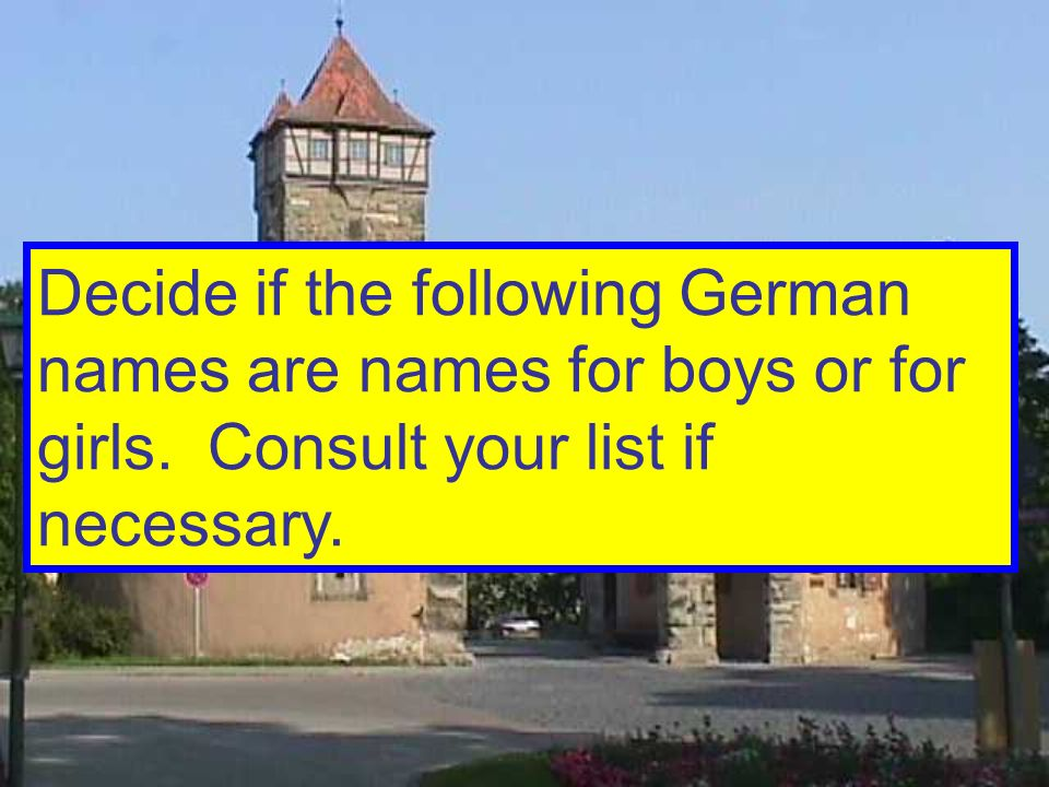 Decide if the following German names are names for boys or for girls.