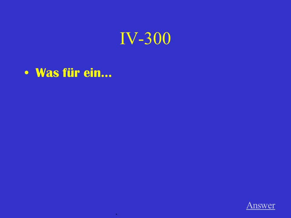 IV-200 holt ihr Answer.