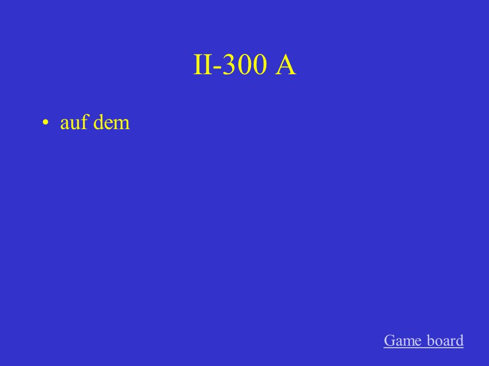 II-200 A an das Game board