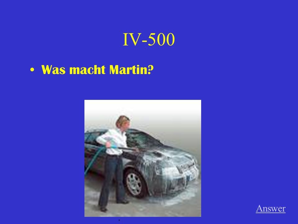 IV-400 Was machst du Answer.