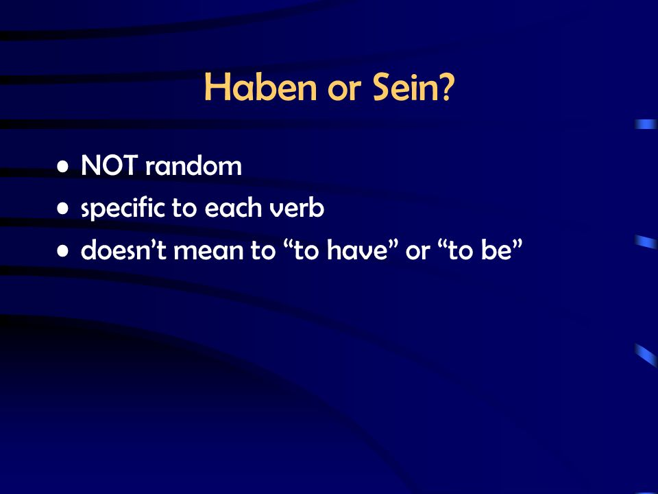 a 2-part past tense Auxiliary verb in PRESENT tense: Haben Sein Past Participle ge__________t