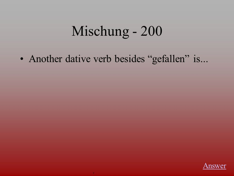 Mischung -100 Choose the wrong reply. Raucht Herr Werner nicht.