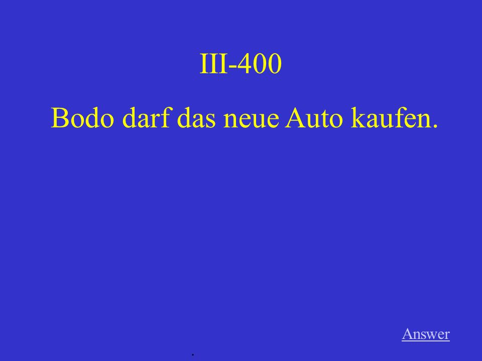 III-300 Answer. Das Kind kann Deutsch.