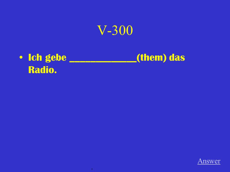 V-200 Ich kenne __________ (them) von __________ (the) Schule. Answer.