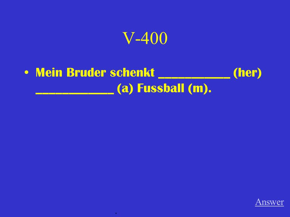 V-300 Ich gebe _____________(them) das Radio. Answer.