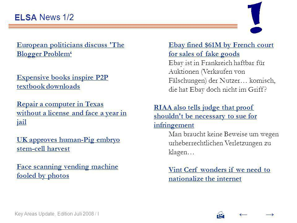 News 1/2 ELSA Key Areas Update, Edition Juli 2008 / I European politicians discuss The Blogger Problem Expensive books inspire P2P textbook downloads Repair a computer in Texas without a license and face a year in jail UK approves human-Pig embryo stem-cell harvest Face scanning vending machine fooled by photos Ebay fined $61M by French court for sales of fake goods Ebay fined $61M by French court for sales of fake goods Ebay ist in Frankreich haftbar für Auktionen (Verkaufen von Fälschungen) der Nutzer… komisch, die hat Ebay doch nicht im Griff.