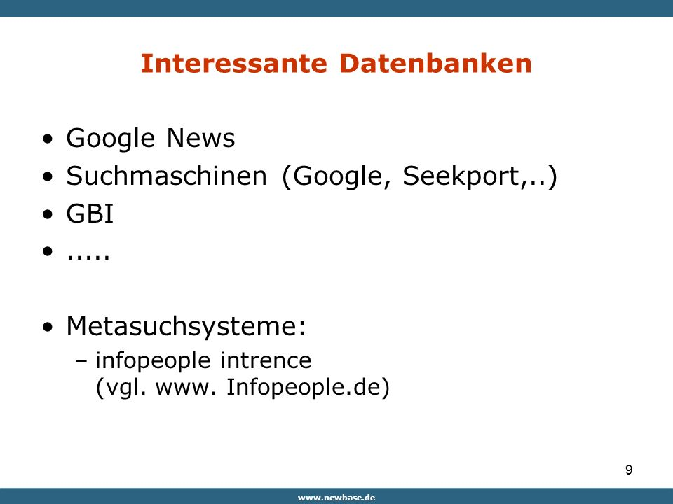 9 Interessante Datenbanken Google News Suchmaschinen (Google, Seekport,..) GBI.....