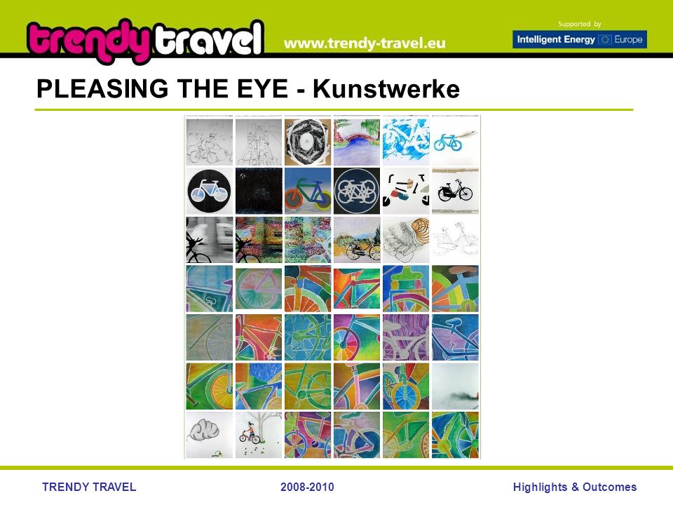 Highlights & OutcomesTRENDY TRAVEL PLEASING THE EYE - Kunstwerke