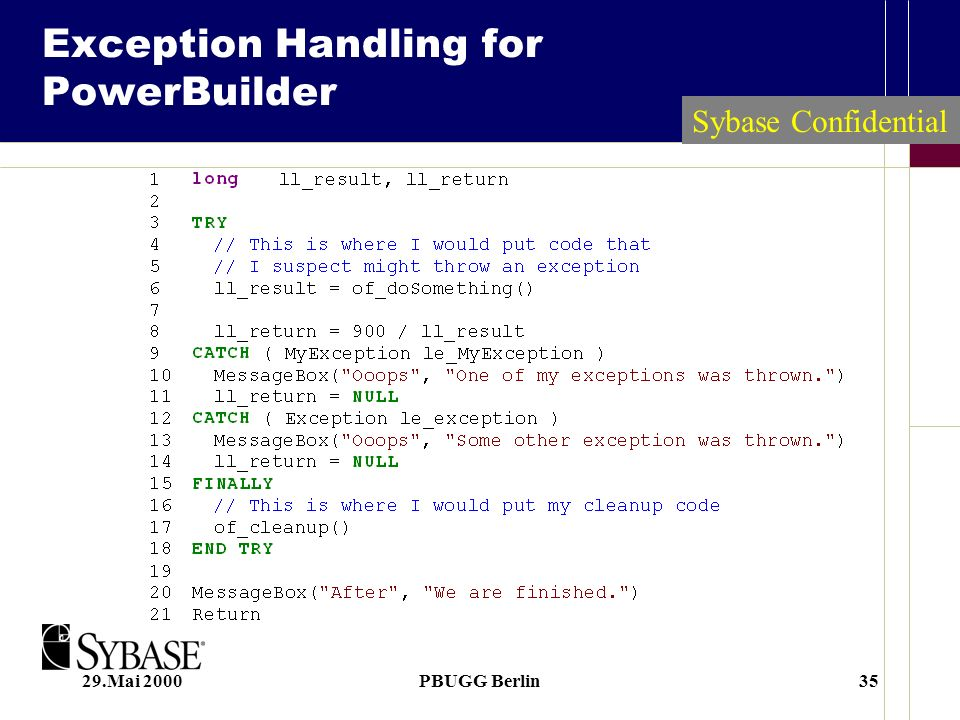 29.Mai 2000PBUGG Berlin35 Exception Handling for PowerBuilder Sybase Confidential