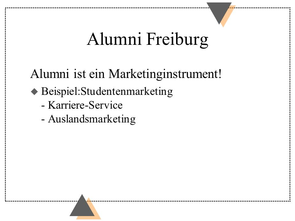 Alumni Freiburg Alumni ist ein Marketinginstrument.