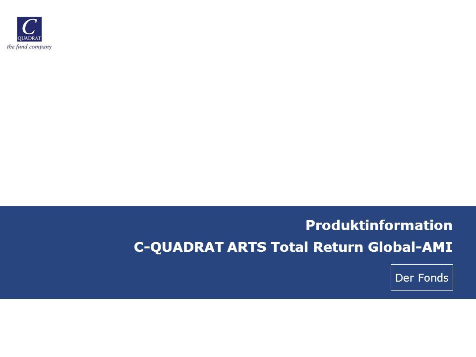 Produktinformation C-QUADRAT ARTS Total Return Global-AMI Der Fonds