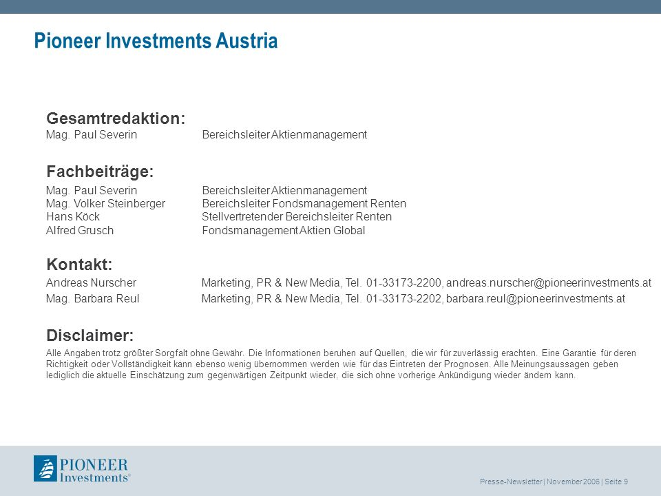 Presse-Newsletter | November 2006 | Seite 9 Pioneer Investments Austria Gesamtredaktion: Mag.