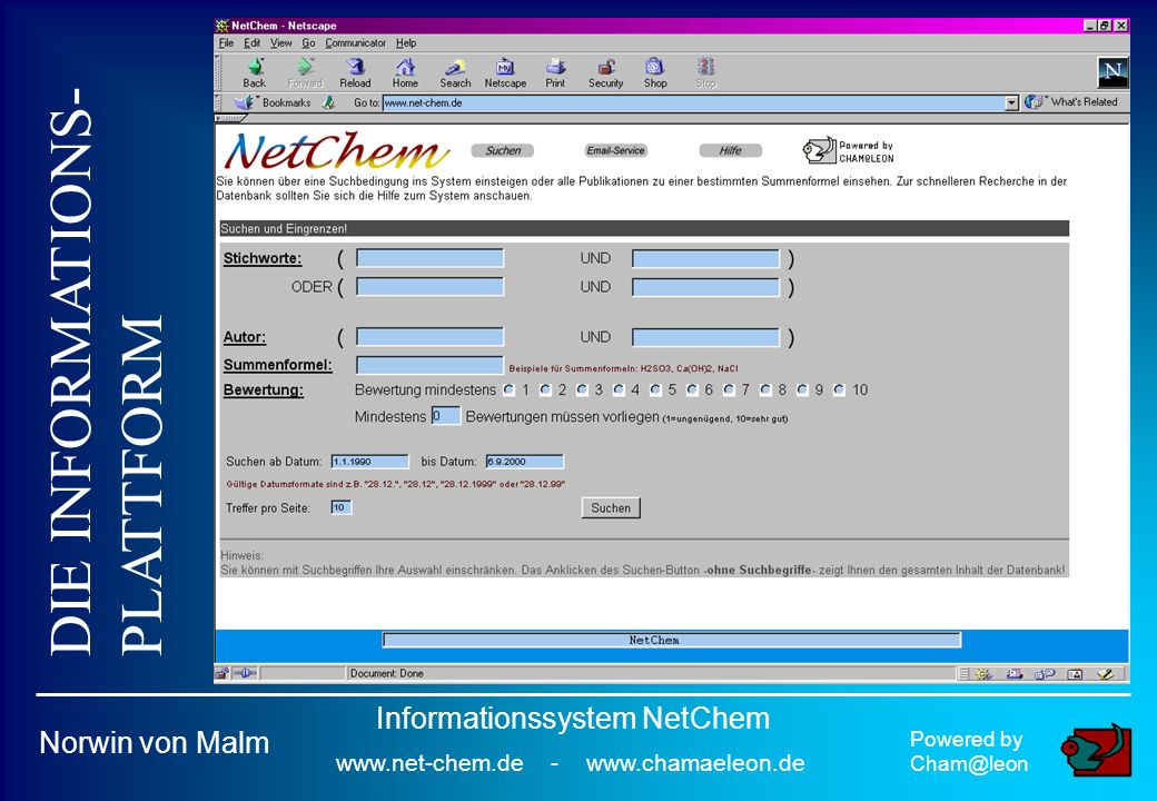 DIE INFORMATIONS- PLATTFORM Powered by Norwin von Malm Informationssystem NetChem   -