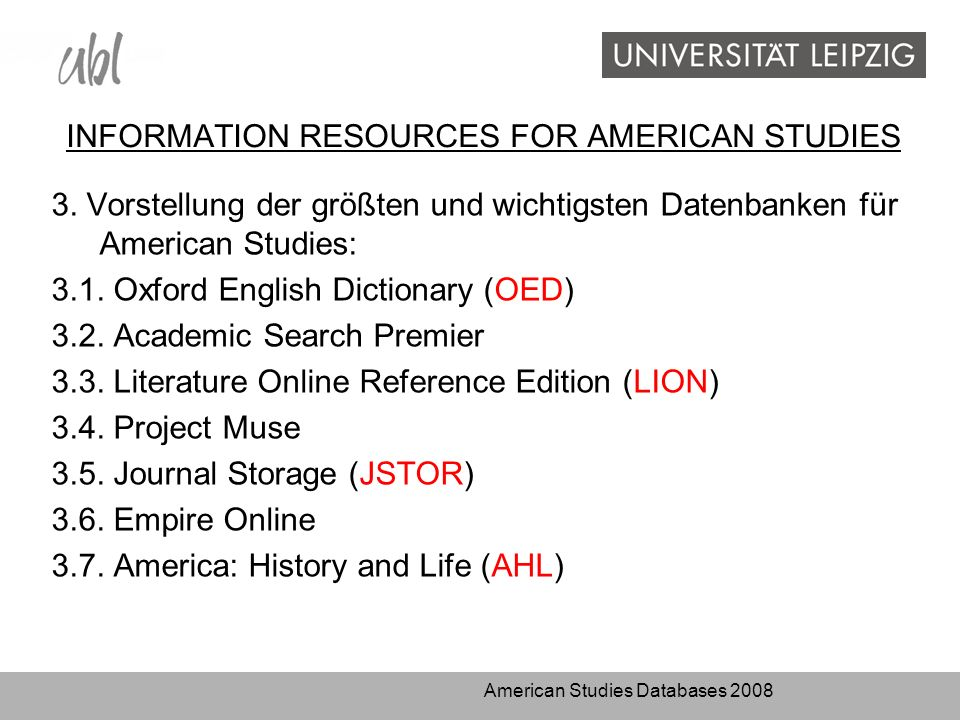 American Studies Databases 2008 INFORMATION RESOURCES FOR AMERICAN STUDIES 3.