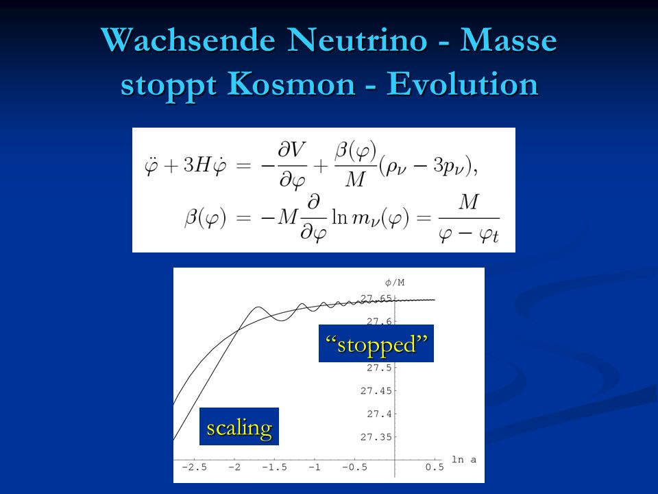 Wachsende Neutrino - Masse stoppt Kosmon - Evolution stopped scaling
