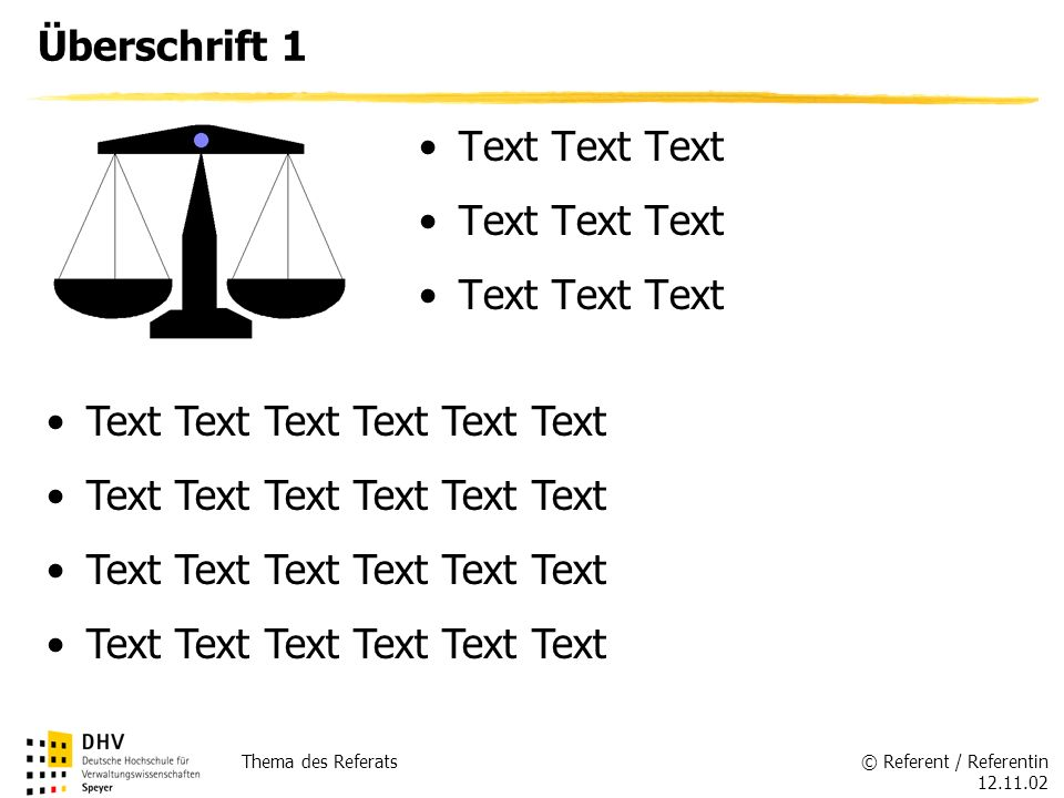 © Referent / Referentin Thema des Referats Überschrift 1 Text Text Text
