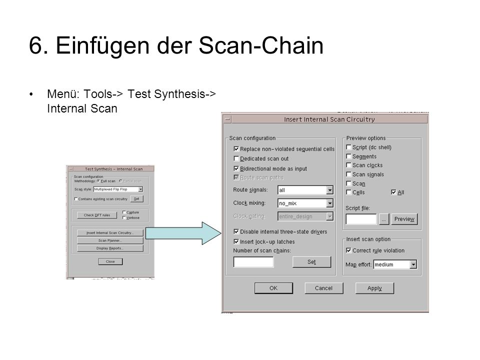 6. Einfügen der Scan-Chain Menü: Tools-> Test Synthesis-> Internal Scan