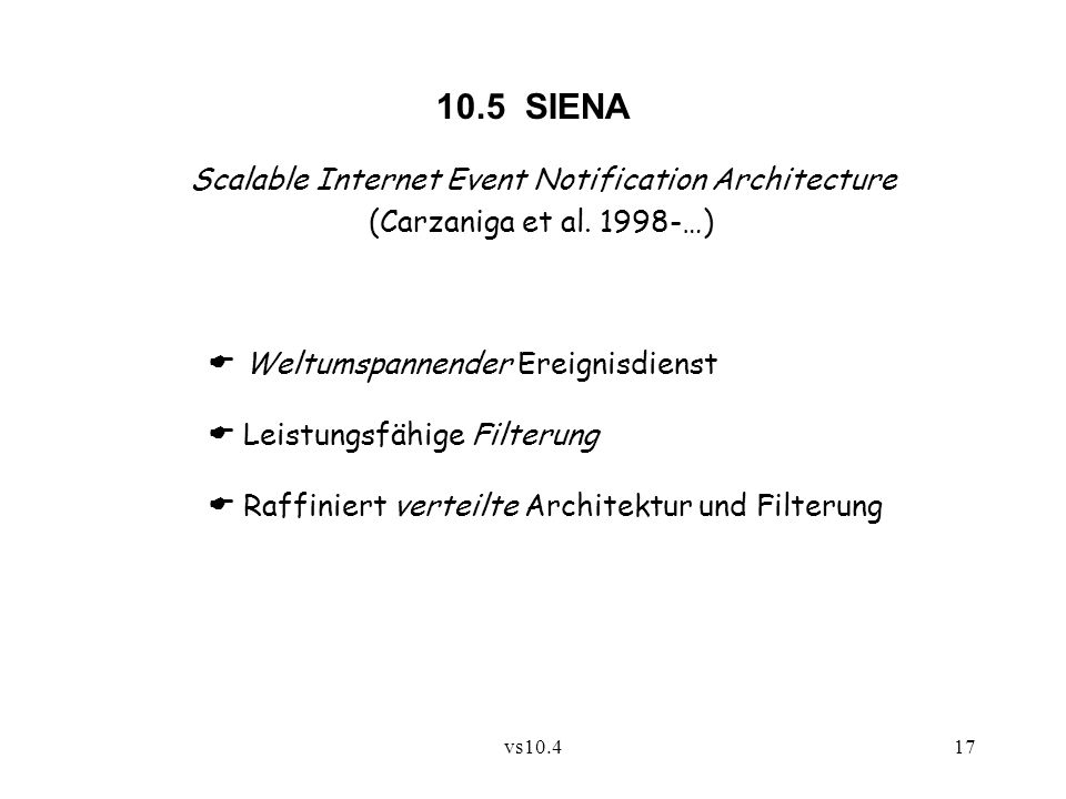 vs10.417 10.5 SIENA Scalable Internet Event Notification Architecture (Carzaniga et al.