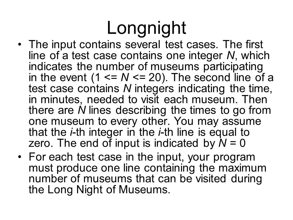 Longnight The input contains several test cases.