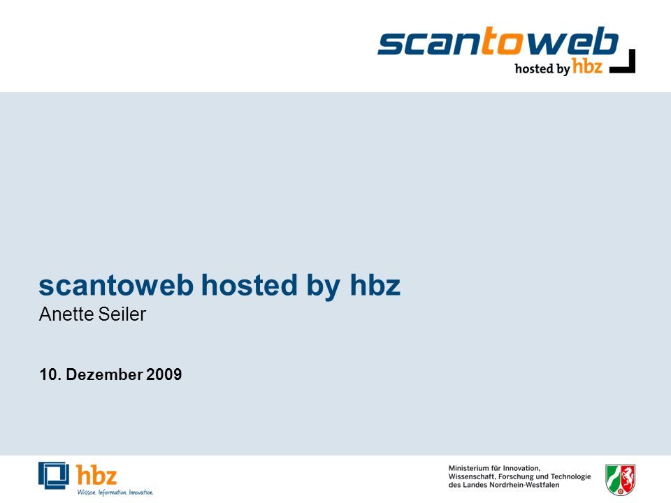 scantoweb hosted by hbz Anette Seiler 10. Dezember 2009