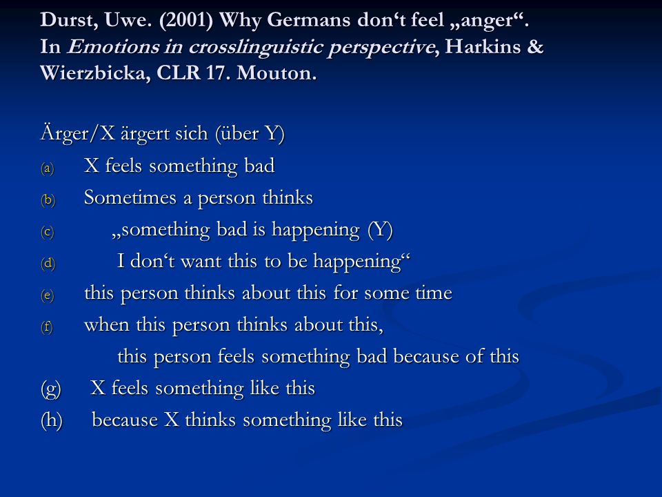 Durst, Uwe. (2001) Why Germans dont feel anger.