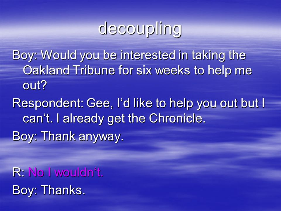 decoupling Boy: Would you be interested in taking the Oakland Tribune for six weeks to help me out.