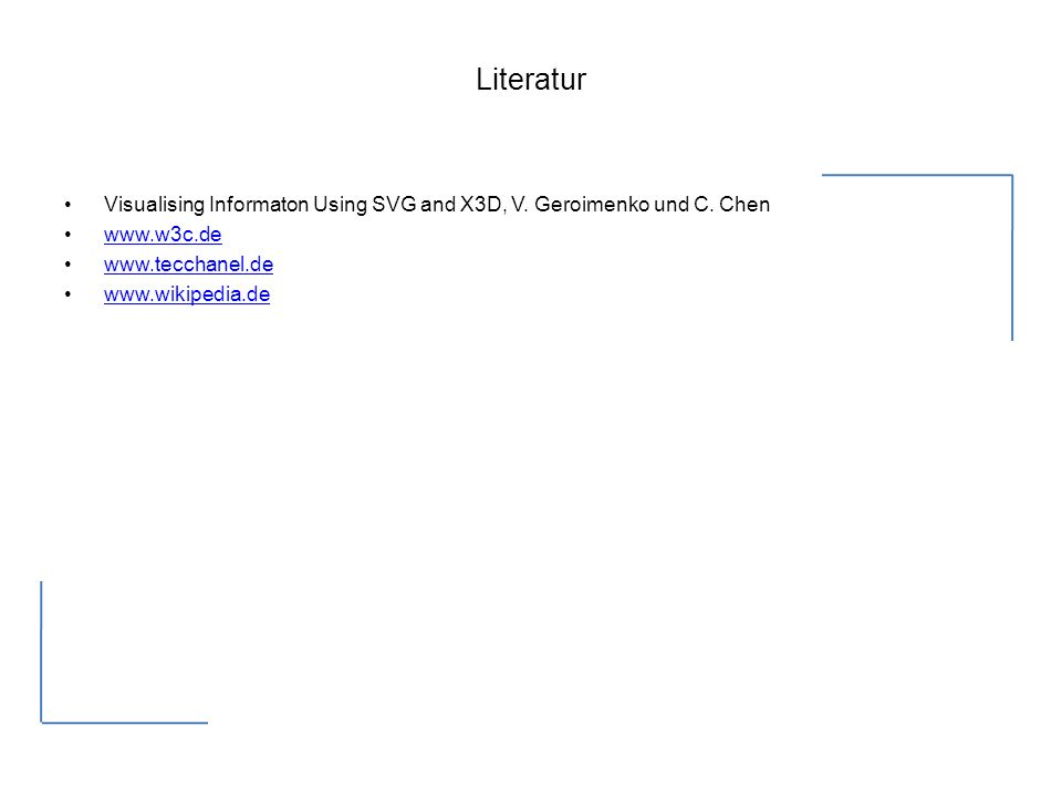 Literatur Visualising Informaton Using SVG and X3D, V.