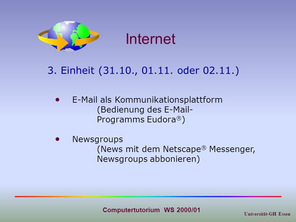 Universität-GH Essen Computertutorium WS 2000/01 Internet Newsgroups (News mit dem Netscape ® Messenger, Newsgroups abbonieren) 3.