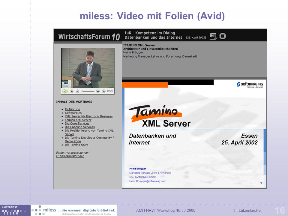 AMH-NRW Workshop 16.03.2006F. Lützenkirchen 16 miless: Video mit Folien (Avid)