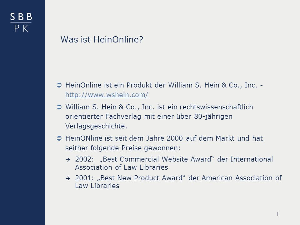 | Was ist HeinOnline. HeinOnline ist ein Produkt der William S.