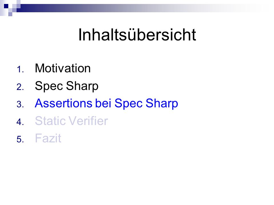 Inhaltsübersicht 1. Motivation 2. Spec Sharp 3. Assertions bei Spec Sharp 4.