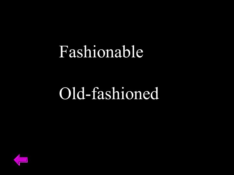 Fashionable Old-fashioned