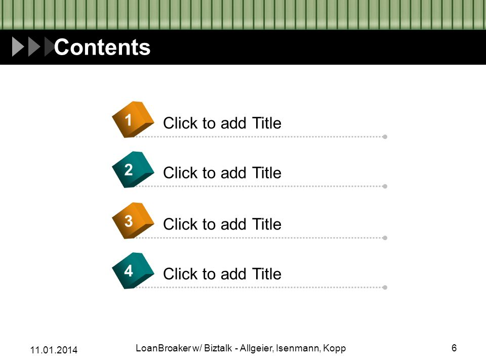 Contents Click to add Title LoanBroaker w/ Biztalk - Allgeier, Isenmann, Kopp