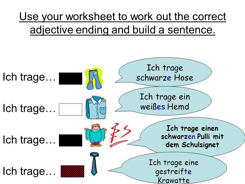 Use your worksheet to work out the correct adjective ending and build a sentence.