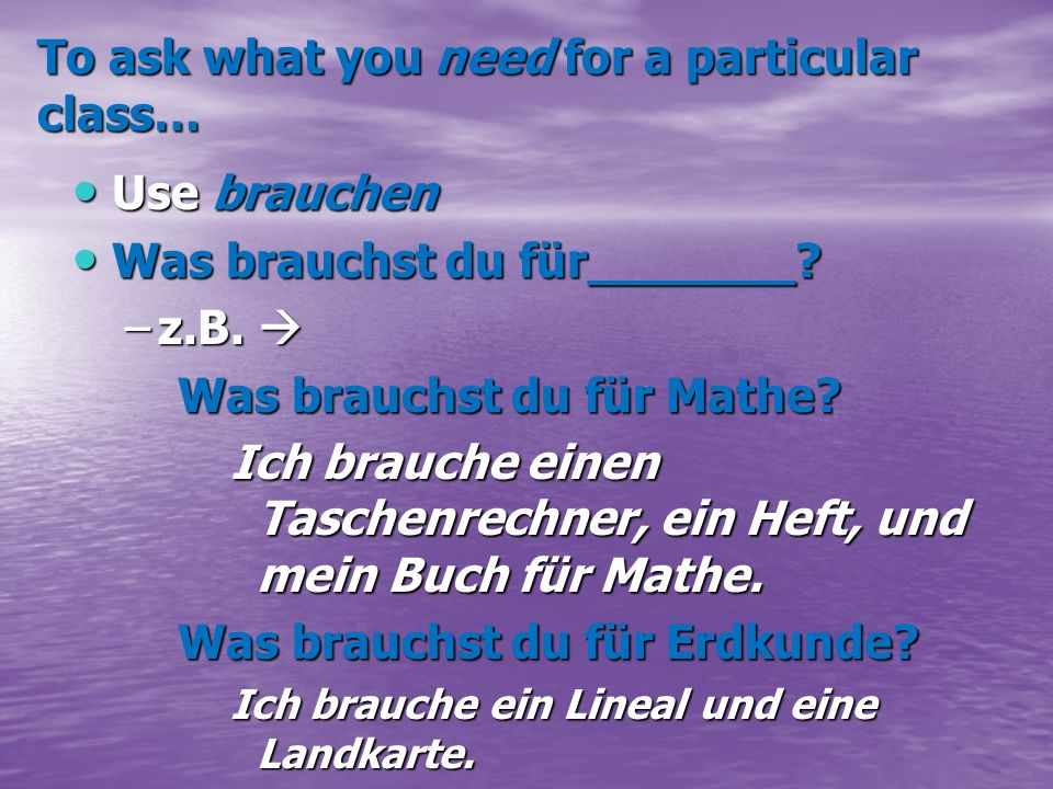 Asking what you do in a particular class… Say –W–W–W–Was machst du in ________.