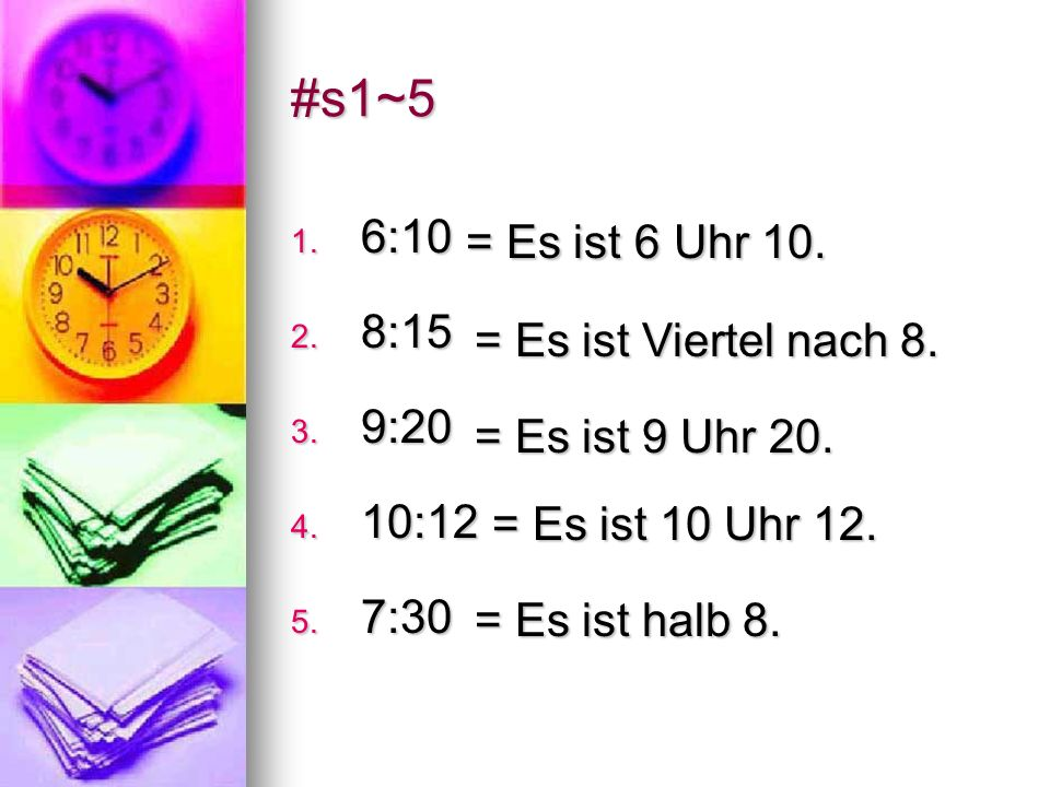 Lets Practice! Write out the times in German