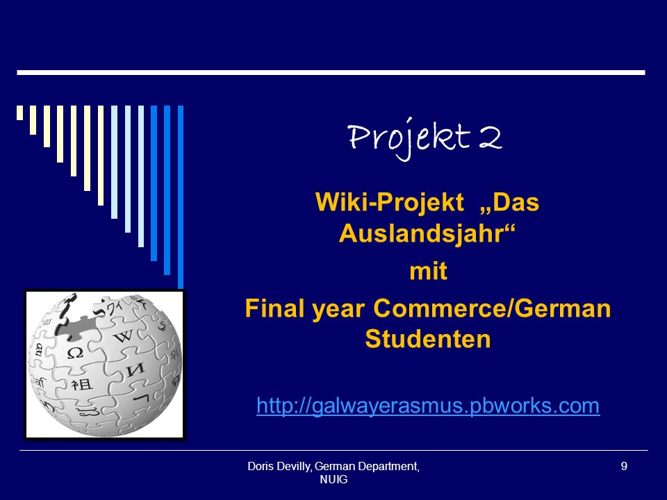 Projekt 2 Wiki-Projekt Das Auslandsjahr mit Final year Commerce/German Studenten   Doris Devilly, German Department, NUIG 9